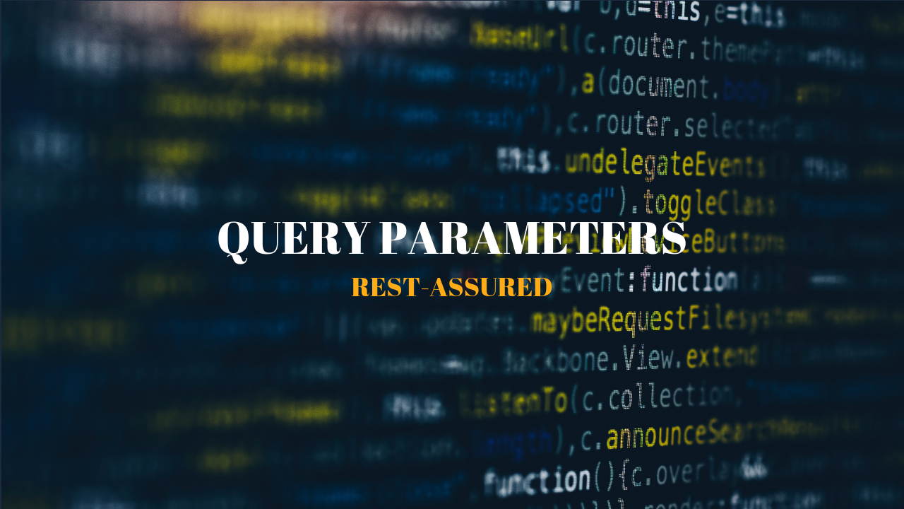 How to pass Query Parameters in Rest Assured? - Techndeck