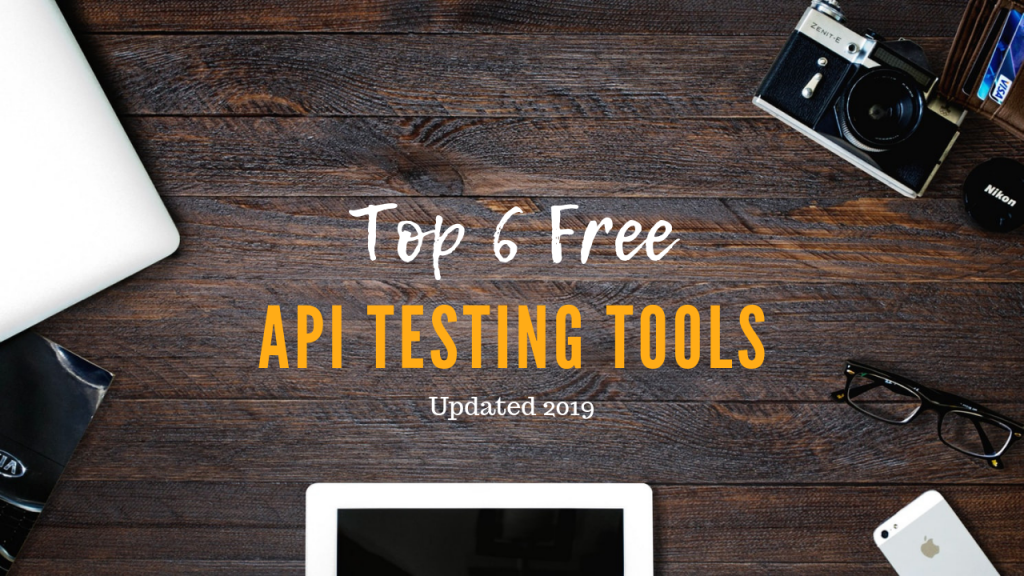 6 Top Free API Testing Tools   Rest & Soap - Techndeck   (Updated 2019)