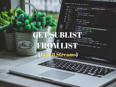 Get_Sublist_From_List_Java8_Streams_Featured_Image_Techndeck