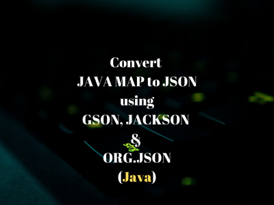 Convert_JavaMap_To_JSON_Java_Featured_Image_Techndeck