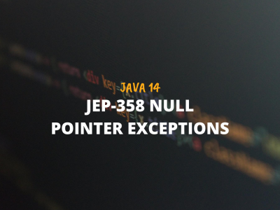 JEP-358 - Helpful Null Pointer Exceptions